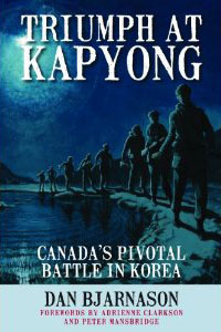 """The Canadians held on and won at Kapyong because they believed they were the best men on the hill that night,"" author Dan Bjarnason writes in his book. ""And they were right."""