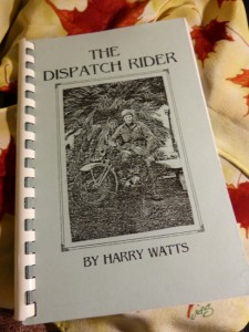 """Dispatch Rider"" by veteran cum author Harry Watts."